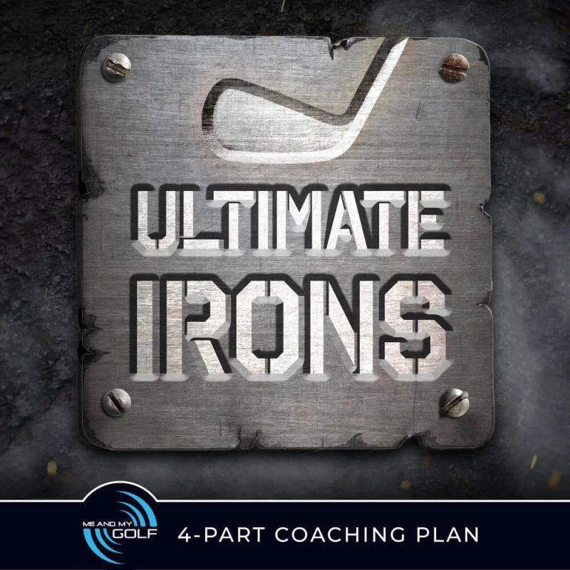 Me and My Golf Ultimate Irons Online Golf Lesson